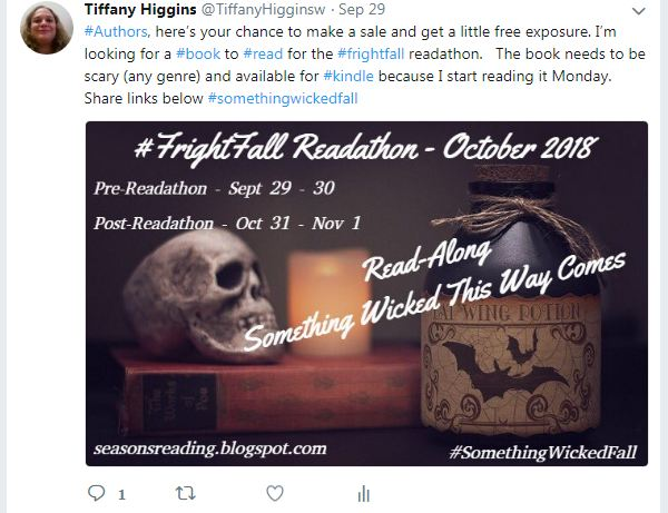 Twitter post: #authors, here's your chance to make a sale and get a little free exposure. I'm looking for a #book to #read for the #frightfall readathon. The book needs to be scary (any genre) and available for #kindle because I start reading it a Monday. Share links below. #somethingwickedfall